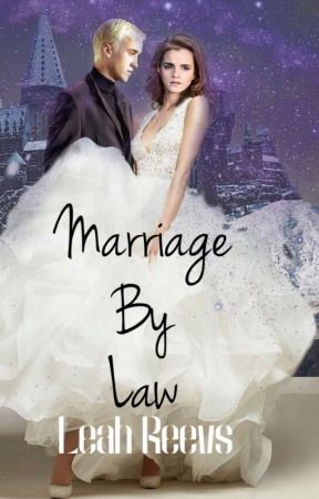 The Marrige By Law. by Too_Slytherin_2_Care
