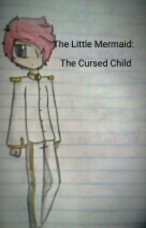 The Little Mermaid: The Cursed Child by ItzKandy3532