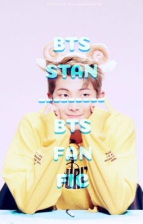 BTS Stan | BTS FanFic by BananasGalaxy