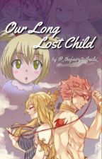 Our Long Lost Child - NaLu AU by _thefairytailnalu_