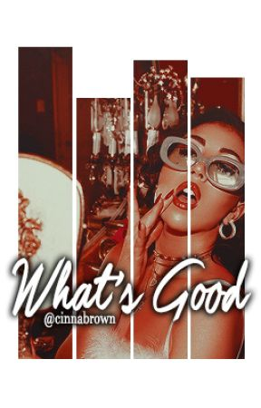 WHAT'S GOOD » STORYLINES by cinnabrown