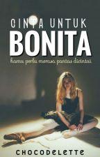 Cinta untuk Bonita by chocodelette