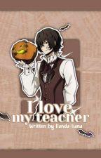 I LOVE MY TEACHER by Ranisa_nur02