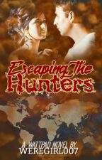 Escaping the Hunters by WereGirl007