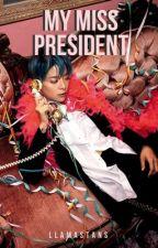 My Miss President by llamastans