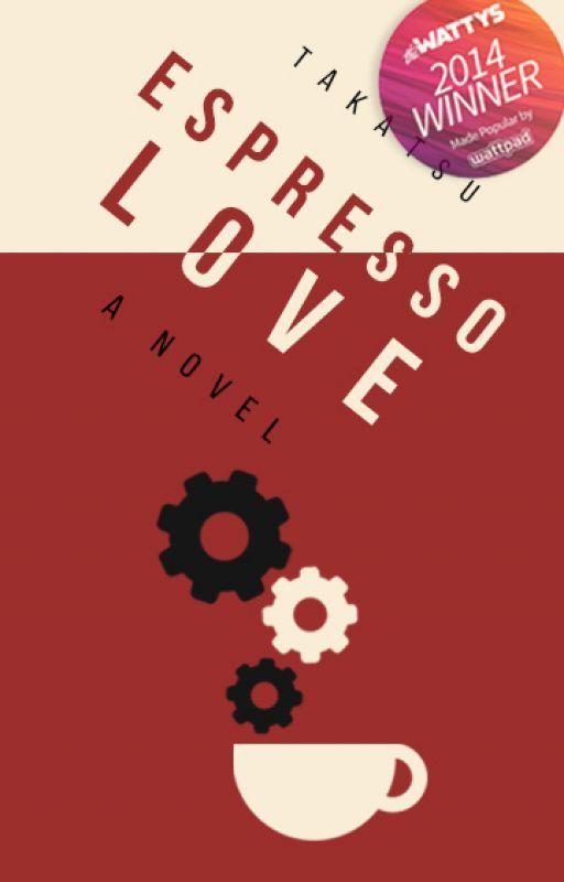 Espresso Love (A Dystopian Japan Novel) #Wattys2014 by takatsu