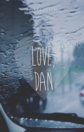 Love, Dan by sadmilk_