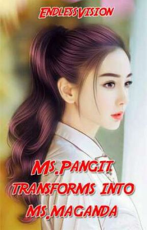 Ms.Pangit transforms into Ms.Maganda [REVISING] by EndlessVision