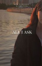 ALL I ASK by happypjm