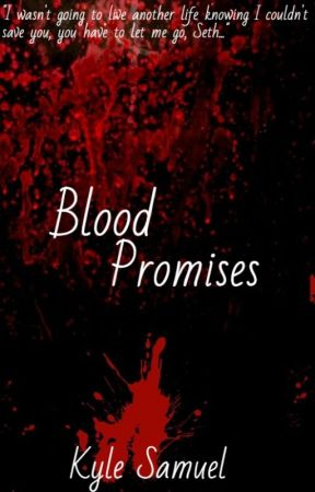 Blood Promises // Sequel To Blood Stains by TheWhiteRabbit24