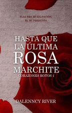 Hasta que la última rosa marchite {CR #1} by DimplesAndFreckles