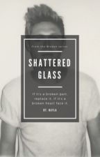 Shattered Glass// Broken Pieces Sequel by The_One_And_Only__