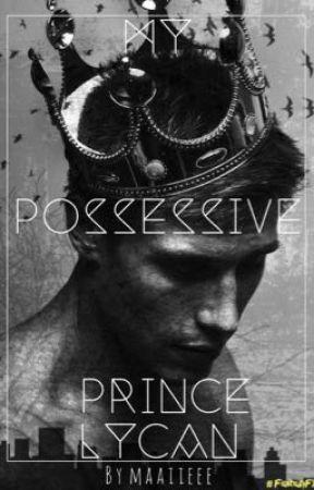 My Possessive Prince Lycan by maaiieee