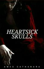 HEARTSICK SKULLS by cathanara