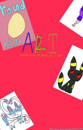 ART ~ Skyla's Book Of Absolute Trash by SkylaPotter-Cloud