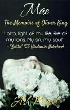 Mae; The Memoirs of Oliver King by deepest-depths