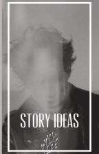 Story Ideas (undergoing editing) by loganlermin