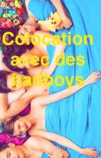 Colocation avec des bad boys  by LamyaAmmouri