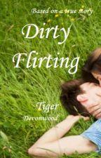 Dirty Flirting by TDGuiltyPleasures
