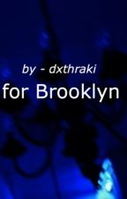 For Brooklynnnnn by whoremonger