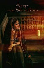 Amaya: Eine Sklavin Rom's by JeN987654321