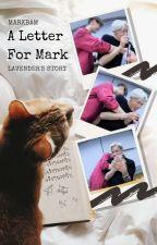 A Letter for Mark || Markbam by ll-lavender-ll