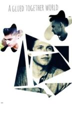 A Glued Together World by NiallerFan2000