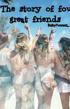 Story of 4 friends by BabyYvonna_121_