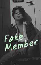 Fake Member by HiddenWriter1973