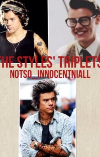 The Styles' Triplets ~Larry, Loucel, & Ledward~