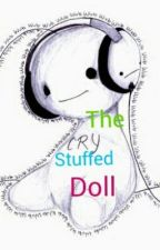 The Stuffed Doll (PewdieCry Fanfiction) by Cryaotic_luvs_chu