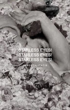 STARLESS EYES by glass_shatters