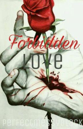 Probihited Love  by PerfectMessyBlack