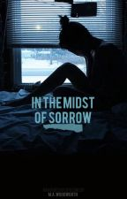 In the Midst of Sorrow by mawoodworth