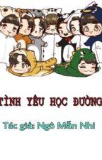 [EXO COUPLES] TÌNH YÊU HỌC ĐƯỜNG by _MinhKy_