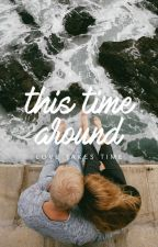 This Time Around by silvercastles