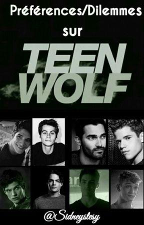Préférences/Dilemmes sur Teen Wolf by Sidneystesy