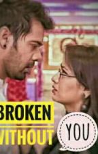 kumkum bhagya - Broken without you✔(completed) by im_aditi