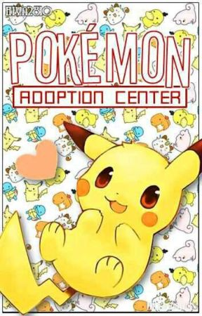 Pokemon Adoption center! [OPEN] by hiya2810