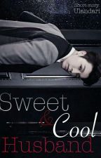 1. Sweet & Cool Husband [COMPLETED] by Uldri99