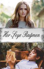 Her Şeye Rağmen(BAEKHYUN) by SidarYetkin