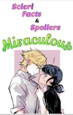 Scleri, facts e spoilers  ~ miracolous by chatxbabe