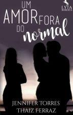 Um amor fora do Normal by JenniferTorres1608