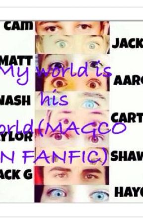 My world is his world (MAGCON fanfic) by TH31DLUV3R