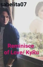 Reminisce of love //Kyru #watty2018 by isabelita07