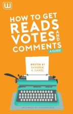 How To Get Reads, Votes, and Comments - A Guide by KatherineArlene