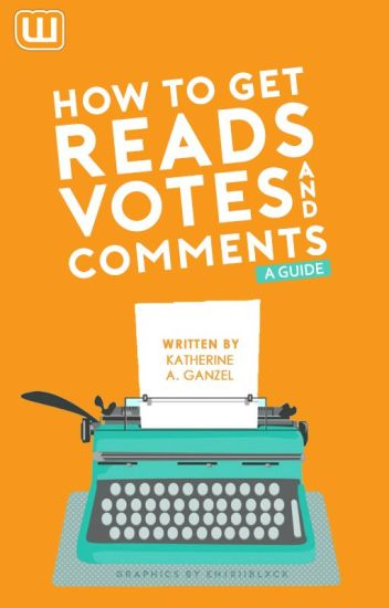 How To Get Reads, Votes, and Comments - A Guide
