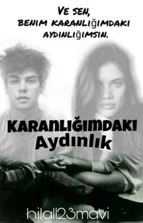 KARANLIĞIMDAKİ AYDINLIK by hilal123mavi