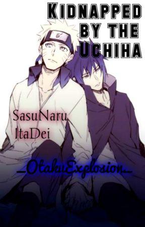Kidnapped by the Uchiha/SasuNaru/ItaDei by _OtakuExplosion_