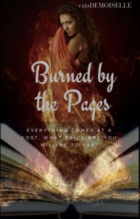 Burned By The Pages by vxtsDEMOISELLE